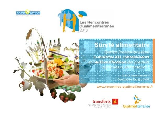 Sûreté alimentaire Quelles innovations pour la maîtrise des contaminants et l'authentification des produits agricoles et a...
