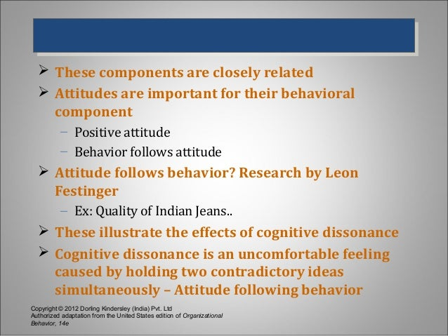 does behavior always follow from attitudes Personal attitudes always contribute towards shaping and affecting  attitude/behavior  an individual with a high need of power is likely to follow.