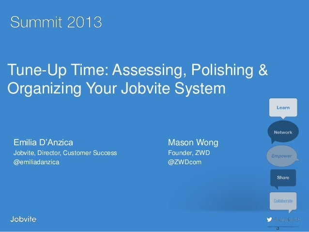 Summit 2013 - Adv2: Tune-Up Time - Organizing Your Jobvite System