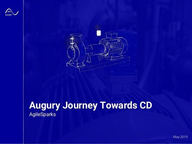 Augury Journey Towards CD AgileSparks May 2019