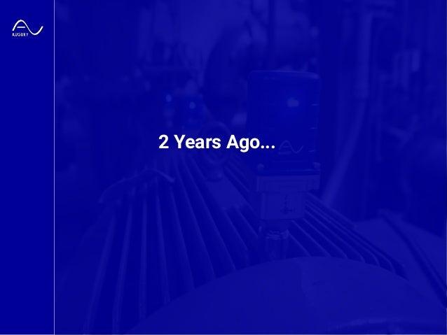 Augury Confidential 2 Years Ago...