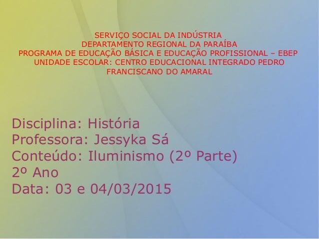 SERVIÇO SOCIAL DA INDÚSTRIA DEPARTAMENTO REGIONAL DA PARAÍBA PROGRAMA DE EDUCAÇÃO BÁSICA E EDUCAÇÃO PROFISSIONAL – EBEP UN...