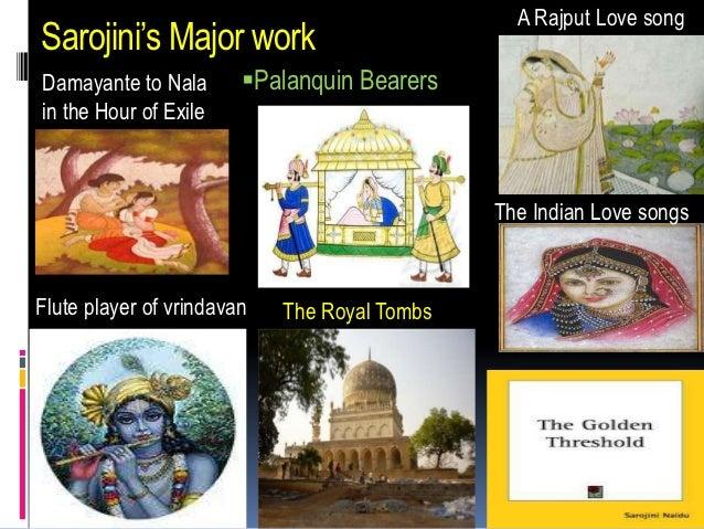 A Rajput Love songSarojini's Major workDamayante to Nala       Palanquin Bearersin the Hour of Exile                     ...