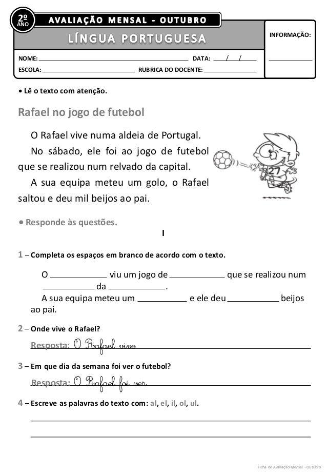 2º  ANO  INFORMAÇÃO:  NOME:  DATA:  ESCOLA:  RUBRICA DO DOCENTE:   Lê o texto com atenção.  Rafael no jogo de futebol O R...