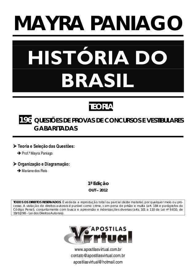 MAYRA PANIAGO HISTÓRIA DO BRASIL TEORIA 196 QUESTÕES DE PROVAS DE CONCURSOS E VESTIBULARES GABARITADAS Teoria e Seleção da...