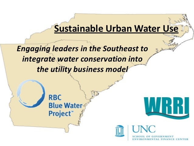 Sustainable Urban Water UseEngaging leaders in the Southeast to integrate water conservation into     the utility business...