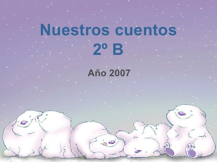 Nuestros cuentos 2º B Año 2007
