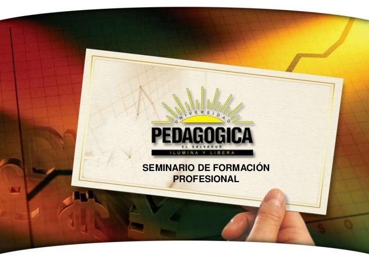 SEMINARIO DE FORMACIÓN             PROFESIONALwww.themegallery.com                       LOGO