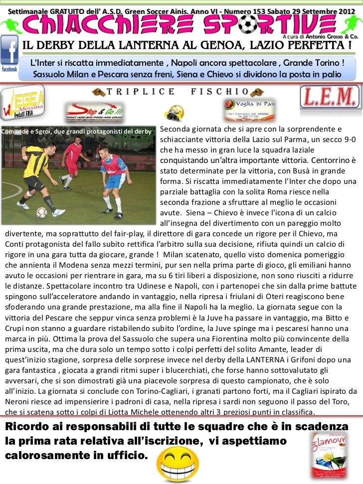 Settimanale GRATUITO dell A.S.D. Green Soccer Ainis. Anno VI - Numero 153 Sabato 29 Settembre 2012                        ...
