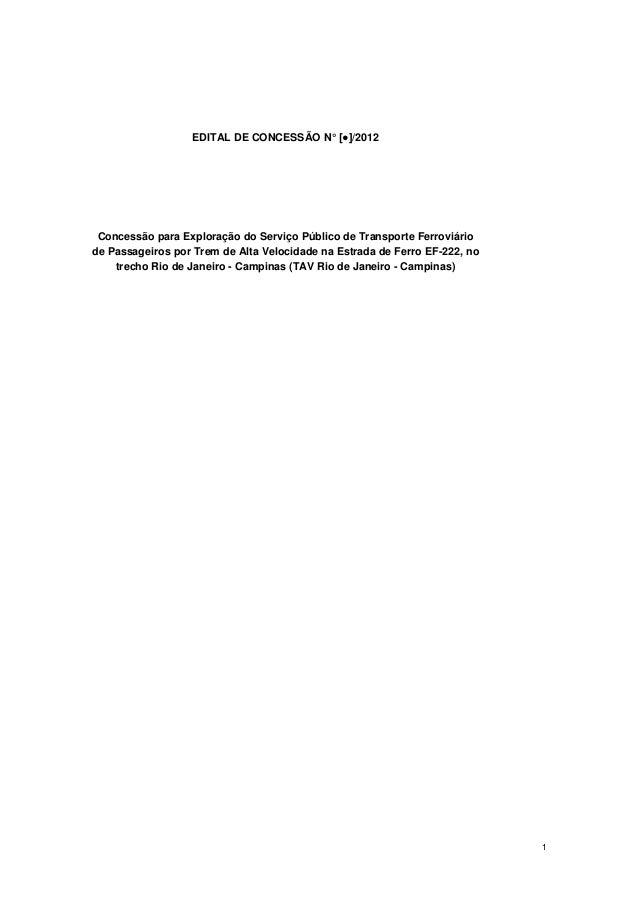 EDITAL DE CONCESSÃO N° [●]/2012 Concessão para Exploração do Serviço Público de Transporte Ferroviáriode Passageiros por T...