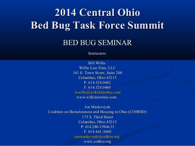 2014 Central Ohio2014 Central Ohio Bed Bug Task Force SummitBed Bug Task Force Summit BED BUG SEMINARBED BUG SEMINAR Instr...