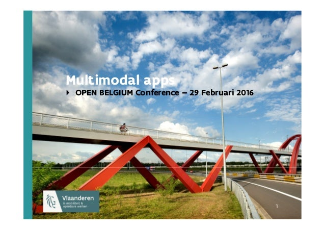 1 1 1 Multimodal apps OPEN BELGIUM Conference – 29 Februari 2016