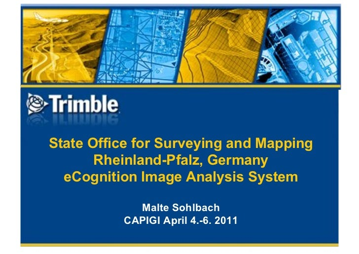 State Office for Surveying and Mapping       Rheinland-Pfalz, Germany  eCognition Image Analysis System            Malte S...
