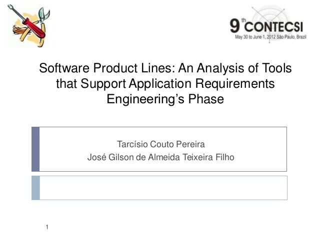 Software Product Lines: An Analysis of Toolsthat Support Application RequirementsEngineering's PhaseTarcísio Couto Pereira...