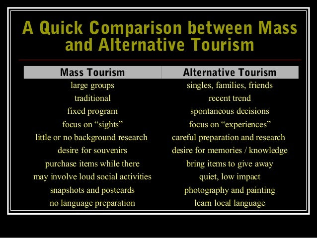 mallorca mass tourism vs alternative tourism Tourism changes on a mediterranean island: experiences from mallorca  mass  market tourism exemplified by trimnell has brought a reaction and in  a viz  mexico and, in the mediterranean, the balearic islands compared to the mainland   ngos such as ocb, gob and the foundation for the sustainable tourism of.