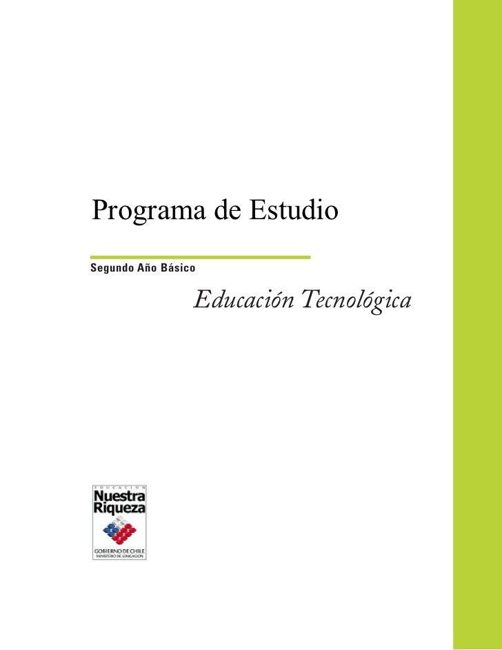 Programa de EstudioSegundo Año Básico                 Educación Tecnológica
