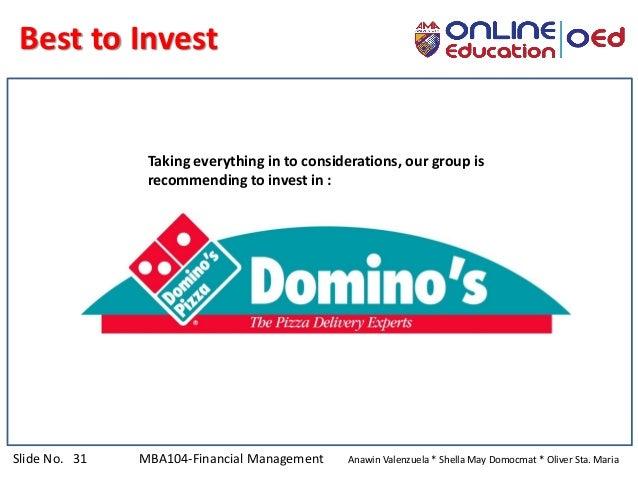 Slide No. 31 MBA104-Financial Management Anawin Valenzuela * Shella May Domocmat * Oliver Sta. Maria Best to Invest Taking...