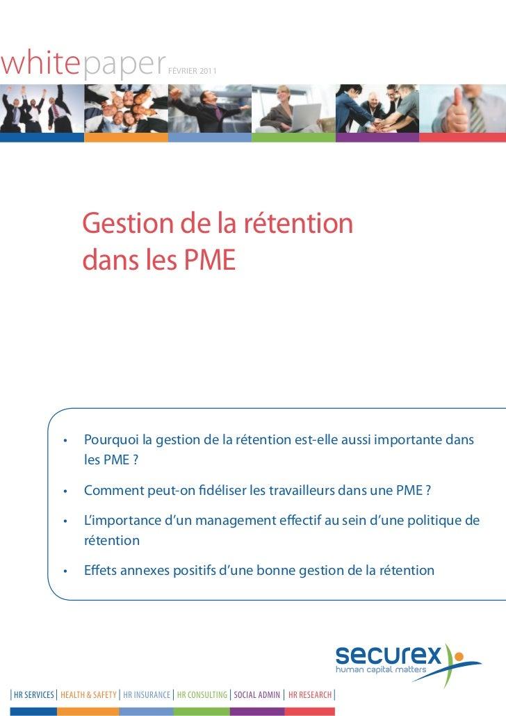 whitepaper          féVRiER 2011      Gestion de la rétention      dans les PME   •  ourquoi la gestion de la rétention ...