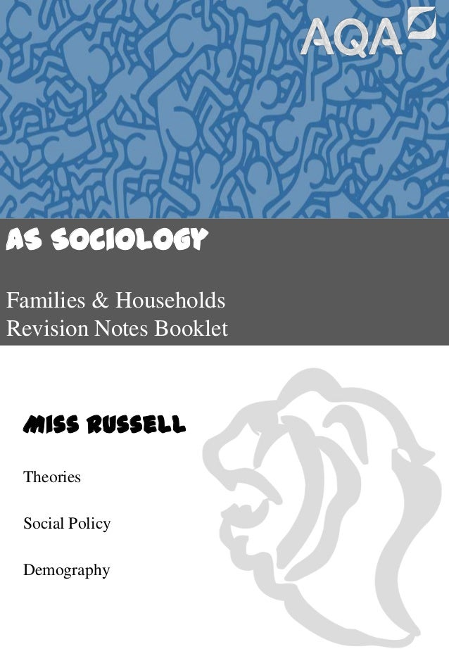 AS Sociology Families & Households Revision Notes Booklet  Miss Russell Theories Social Policy  Demography