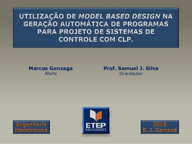 Marcos Gonzaga Aluno Prof. Samuel J. Silva Orientador