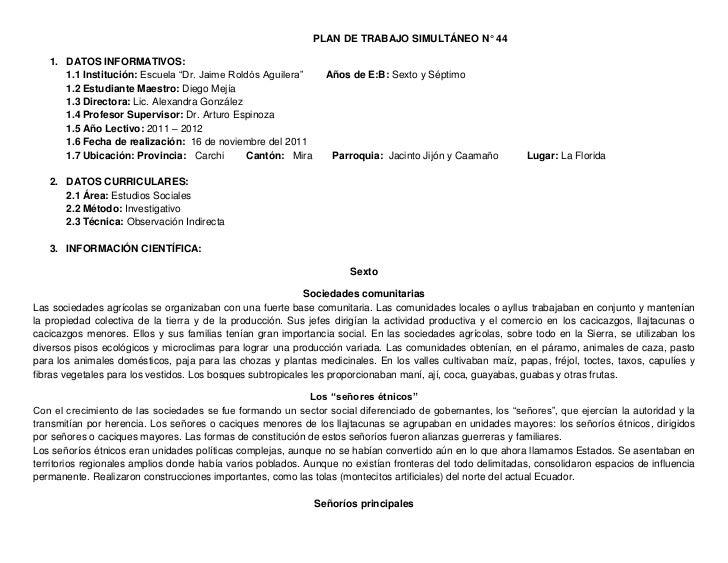 """PLAN DE TRABAJO SIMULTÁNEO N° 44   1. DATOS INFORMATIVOS:      1.1 Institución: Escuela """"Dr. Jaime Roldós Aguilera""""      A..."""