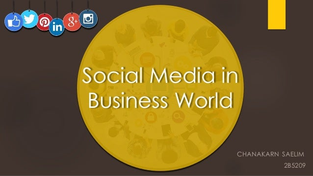 CHANAKARN SAELIM 2B5209 Social Media in Business World