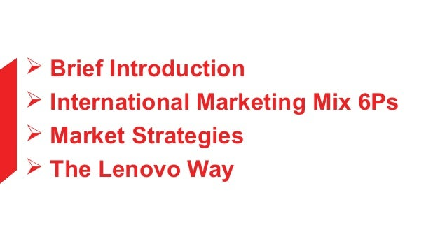 lenovo marketing mix Read a detailed analysis of the four p's - product, place, price, promotion in the  marketing mix of lenovo.