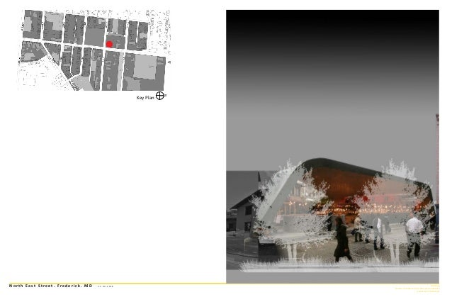 N o r t h E a s t S t r e e t . F r e d e r i c k . M D 2 1 . 0 4 . 2 0 1 6 Jun Jiang Master of Landscape Architecture Can...