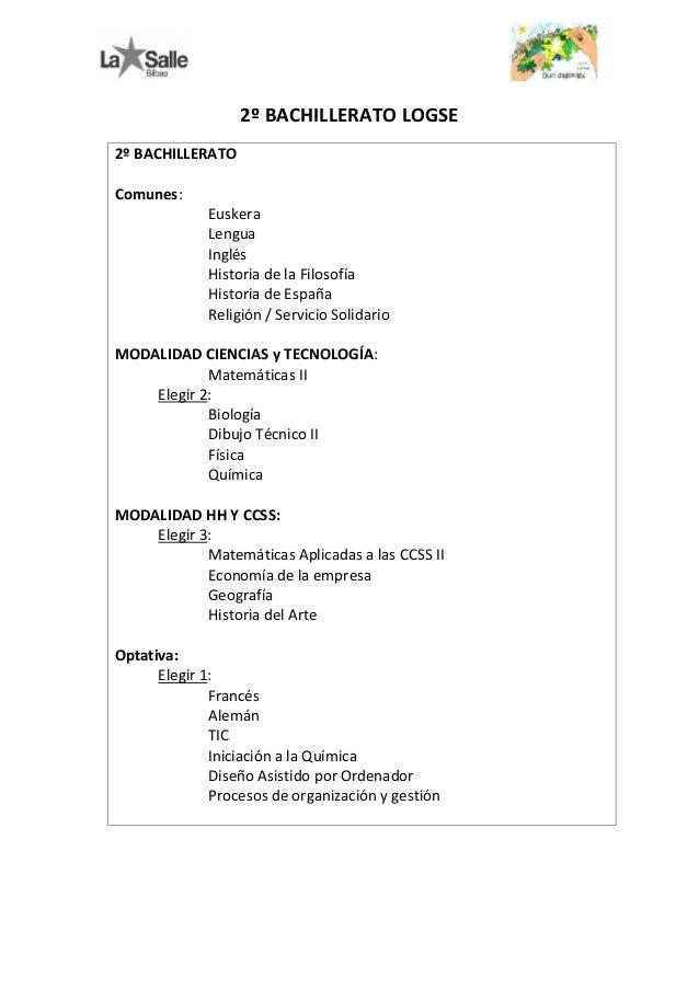 2º BACHILLERATO LOGSE 2º BACHILLERATO Comunes: Euskera Lengua Inglés Historia de la Filosofía Historia de España Religión ...