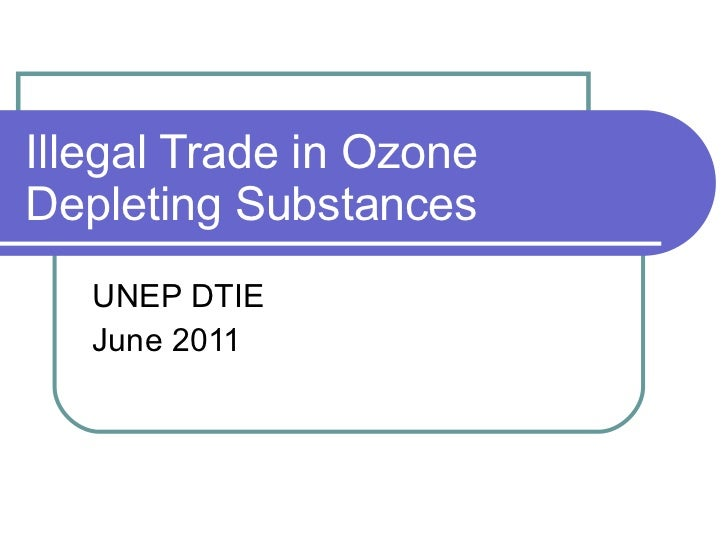 Illegal Trade in Ozone Depleting Substances UNEP DTIE June 2011