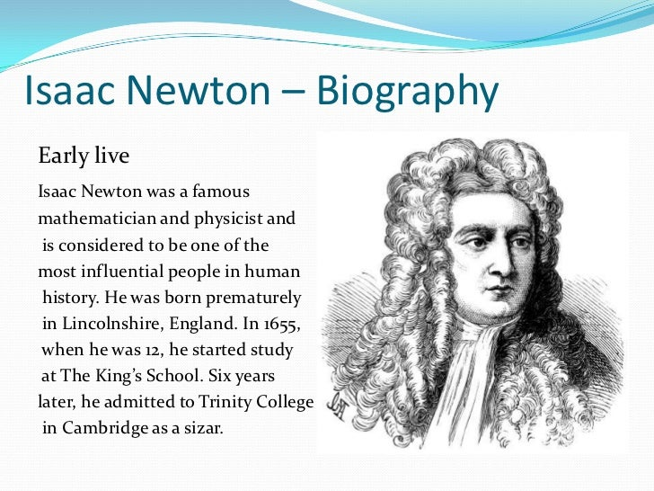 the life and accomplishments of isaac newton a scientist He was knighted in 1705 by the queen of england for his work in the field of science newton died life of sir isaac newton figures/newton_isaac.
