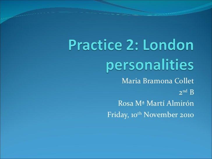 Maria Bramona Collet 2 nd  B Rosa Mª Martí Almirón Friday, 10 th  November 2010