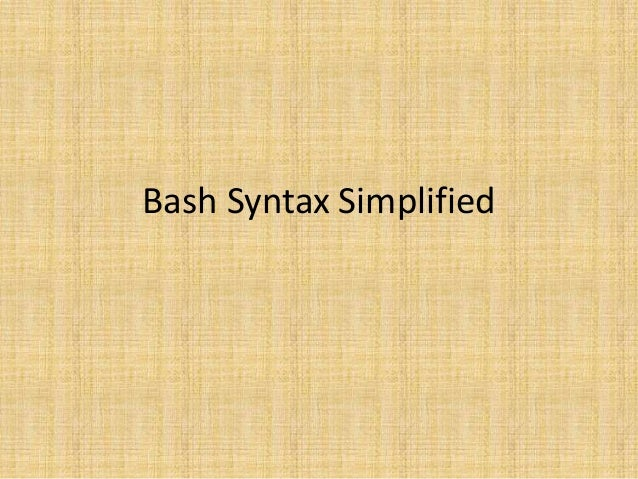 Bash Syntax Simplified