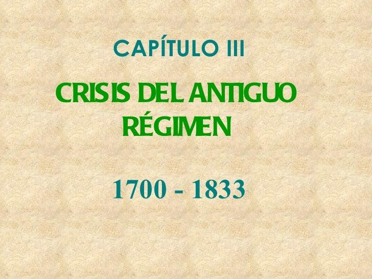 CAPÍTULO III  CRISIS DEL ANTIGUO RÉGIMEN 1700 - 1833