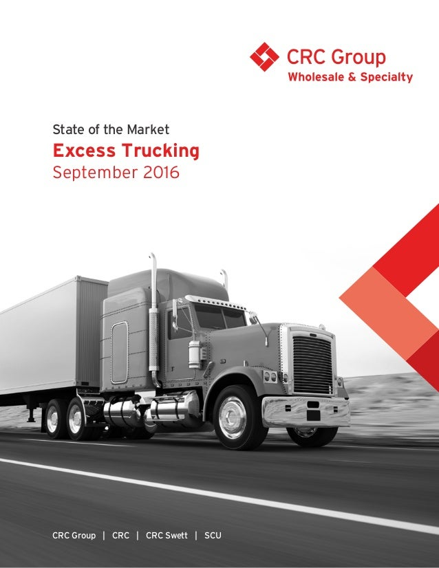 State of the Market Excess Trucking September 2016 CRC Group | CRC | CRC Swett | SCU