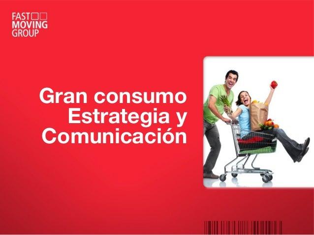 Gran consumo Estrategia y Comunicación