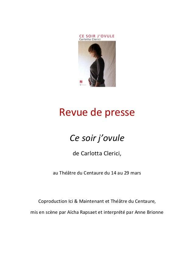 Revue de presse Ce soir j'ovule de Carlotta Clerici, au Théâtre du Centaure du 14 au 29 mars Coproduction Ici & Maintenant...