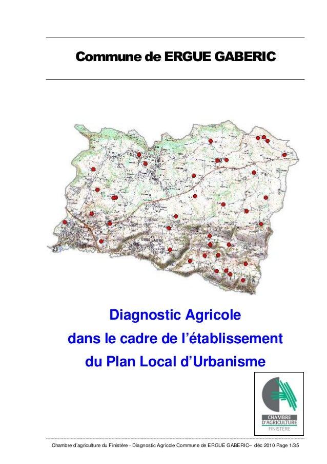 Commune de ERGUE GABERIC  Diagnostic Agricole dans le cadre de l'établissement du Plan Local d'Urbanisme  Chambre d'agricu...