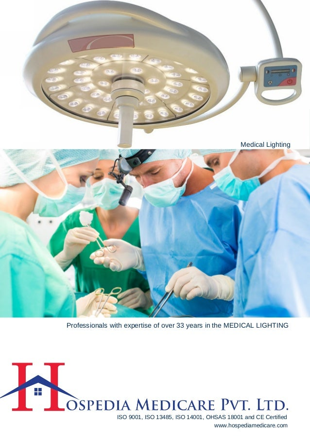 Medical Lighting Professionals with expertise of over 33 years in the MEDICAL LIGHTING ISO 9001 ...  sc 1 st  SlideShare & LED OT Lights - Hospedia Medicare