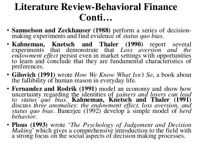 literature review on behavioral finance theory The branch of economics which is concerned with this paradox is called behavioral finance this relatively new field seeks to combine behavioral and cognitive psychological theory with.