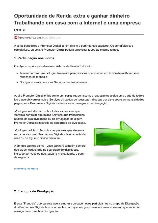 Oportunidade de Renda extra e ganhar dinheiro Trabalhando em casa com a Internet e uma empresa em a frpromotora.com /benef...