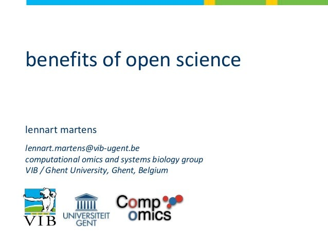 benefits of open science lennart martens lennart.martens@vib-ugent.be computational omics and systems biology group VIB / ...