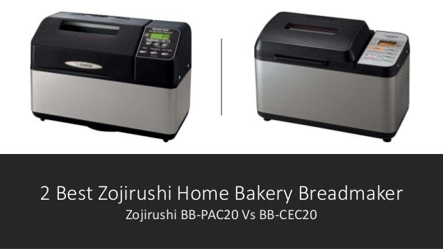 2 Best Zojirushi Home Bakery Breadmaker Bb Pac20 Vs Cec20