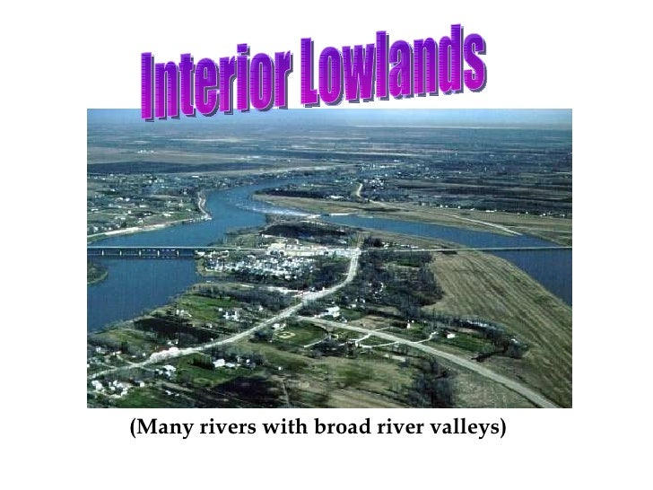 Interior Lowlands (Many Rivers With Broad River Valleys) ...