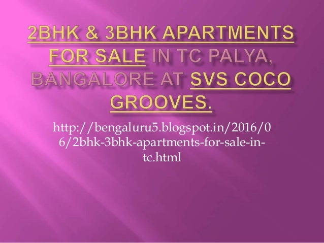 2bhk Amp 3bhk Apartments For Sale In Tc Palya Bangalore At