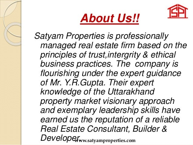 About Us!! Satyam Properties is professionally managed real estate firm based on the principles of trust,intergrity & ethi...