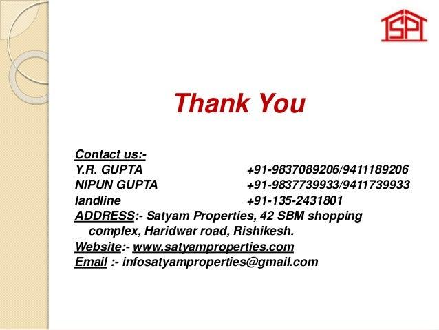 Thank You Contact us:- Y.R. GUPTA +91-9837089206/9411189206 NIPUN GUPTA +91-9837739933/9411739933 landline +91-135-2431801...