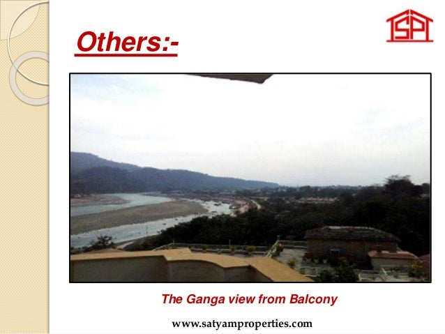 Others:- The Ganga view from Balcony www.satyamproperties.com