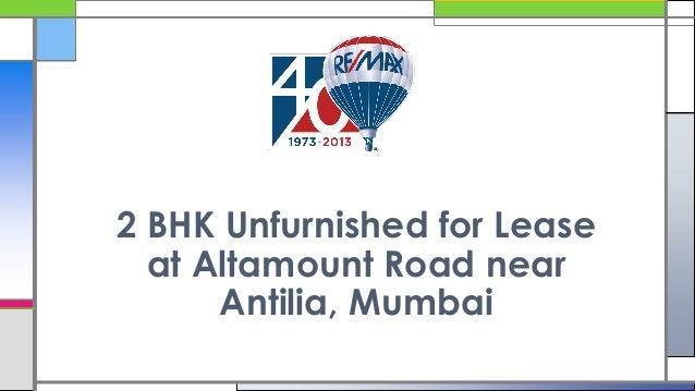 2 BHK Unfurnished for Lease at Altamount Road near Antilia, Mumbai