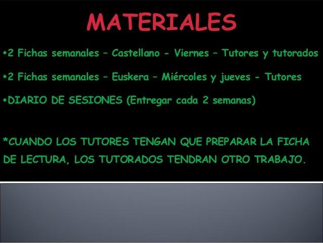 MATERIALES 2 Fichas semanales – Castellano - Viernes – Tutores y tutorados 2 Fichas semanales – Euskera – Miércoles y ju...